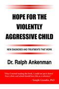 Hope for the Violently Aggressive Child
