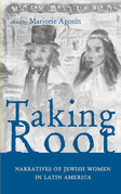 Taking Root: Narratives of Jewish Women in Latin America