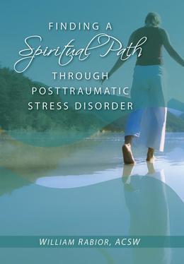 Finding a Spiritual Path Through Posttraumatic Stress Disorder