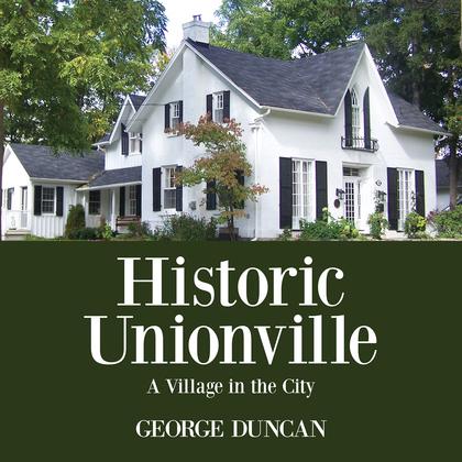 Historic Unionville: A Village in the City