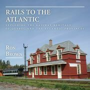 Rails to the Atlantic