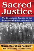 Sacred Justice: The Voices and Legacy of the Armenian Operation Nemesis