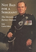Not Bad for a Sergeant: The Memoirs of Barney Danson
