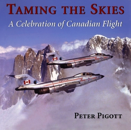 Taming the Skies: A Celebration of Canadian Flight