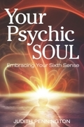 Your Psychic Soul: Embracing Your Sixth Sense
