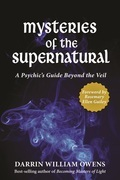 Mysteries of the Supernatural: A Psychic's Guide Beyond the Veil