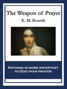 The Weapon of Prayer: With linked Table of Contents
