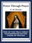 Power Through Prayer: With linked Table of Contents