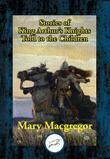 Stories of King Arthur's Knights: Told to the Children