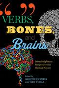 Verbs, Bones, and Brains: Interdisciplinary Perspectives on Human Nature