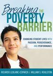 Breaking the Poverty Barrier: Changing Students Lives With Passion, Perserverance, and Performance