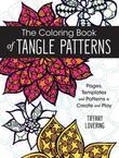 The Coloring Book of Tangle Patterns: Pages, Templates and Patterns to Create and Play