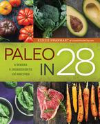 Paleo in 28: 4 Weeks, 5 Ingredients, 130 Recipes