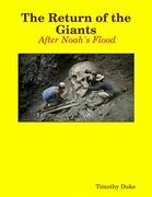 The Return of the Giants:  After Noah's Flood