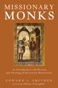 Missionary Monks: An Introduction to the History and Theology of Missionary Monasticism