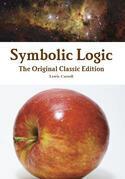 Symbolic Logic - The Original Classic Edition
