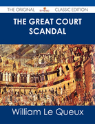 The Great Court Scandal - The Original Classic Edition