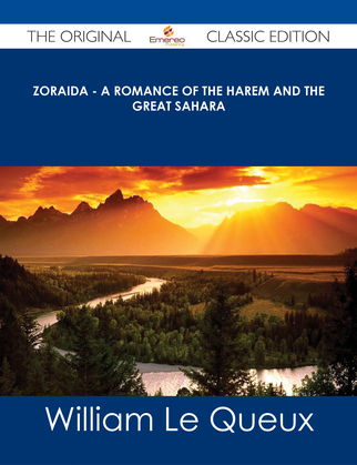 Zoraida - A Romance of the Harem and the Great Sahara - The Original Classic Edition