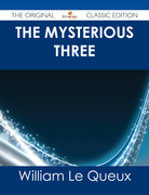 The Mysterious Three - The Original Classic Edition
