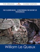 The Closed Book - Concerning the Secret of the Borgias - The Original Classic Edition