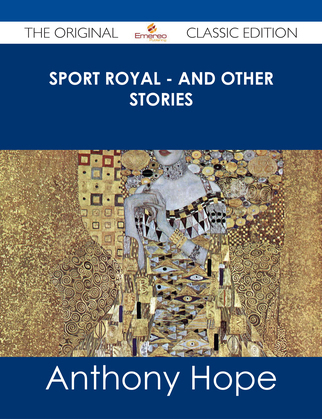 Sport Royal - and other stories - The Original Classic Edition
