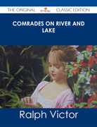 Comrades on River and Lake - The Original Classic Edition