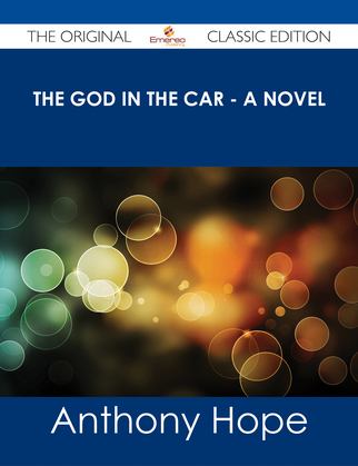 The God in the Car - A Novel - The Original Classic Edition