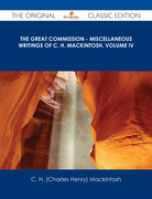 The Great Commission - Miscellaneous Writings of C. H. Mackintosh, volume IV - The Original Classic Edition