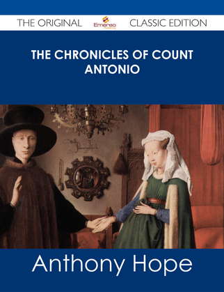 The Chronicles of Count Antonio - The Original Classic Edition