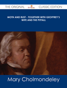 Moth and Rust - Together with Geoffrey's Wife and The Pitfall - The Original Classic Edition
