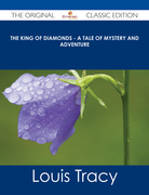 The King of Diamonds - A Tale of Mystery and Adventure - The Original Classic Edition
