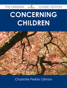 Concerning Children - The Original Classic Edition