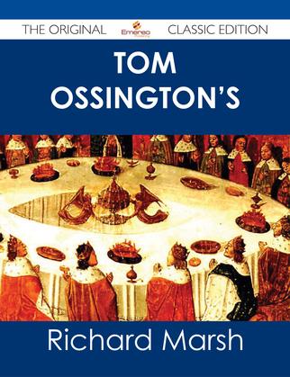 Tom Ossington's Ghost - The Original Classic Edition