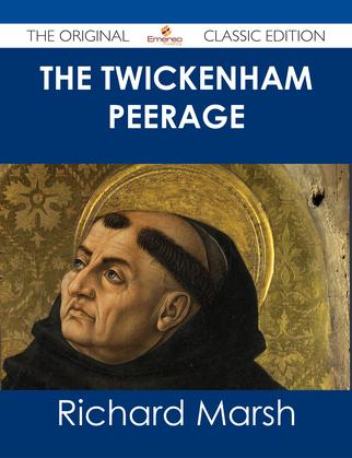 The Twickenham Peerage - The Original Classic Edition