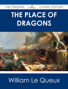 The Place of Dragons - The Original Classic Edition
