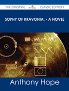 Sophy of Kravonia; - A Novel - The Original Classic Edition