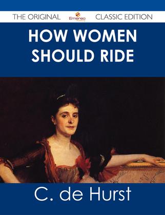 How Women Should Ride - The Original Classic Edition
