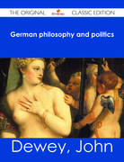German philosophy and politics - The Original Classic Edition