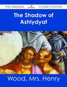 The Shadow of Ashlydyat - The Original Classic Edition