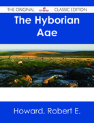 The Hyborian Age - The Original Classic Edition