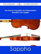 The Poems of Sappho An Interpretative Rendition into English - The Original Classic Edition