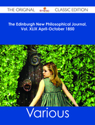 The Edinburgh New Philosophical Journal, Vol. XLIX April-October 1850 - The Original Classic Edition
