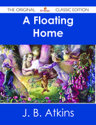 A Floating Home - The Original Classic Edition