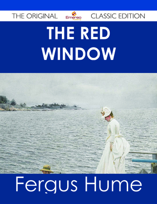 The Red Window - The Original Classic Edition