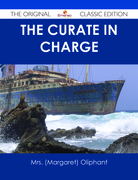 The Curate in Charge - The Original Classic Edition