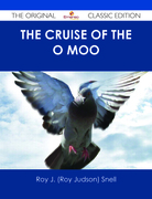 The Cruise of the O Moo - The Original Classic Edition