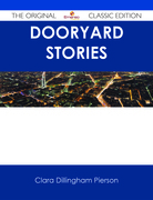 Dooryard Stories - The Original Classic Edition