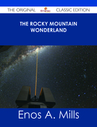 The Rocky Mountain Wonderland - The Original Classic Edition