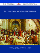 The Purple Flame A Mystery Story for Girls - The Original Classic Edition