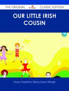 Our Little Irish Cousin - The Original Classic Edition